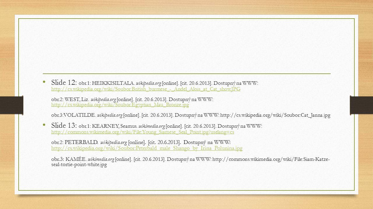 Slide 12: obr. 1: HEIKKISILTALA. wikipedia. org [online]. [cit. 20. 6